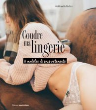 Coudre ma lingerie