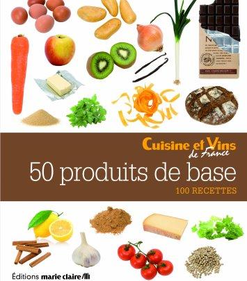 50 produits de base - 100 recettes