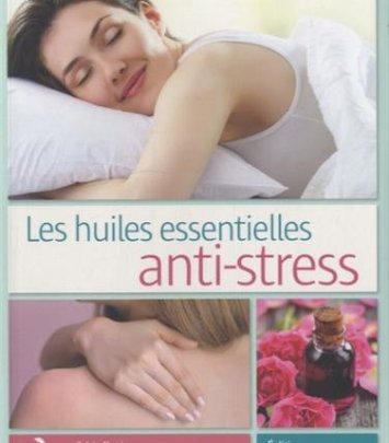 Les huiles essentielles anti-stress