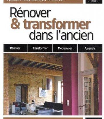 Rénover et transformer sa maison