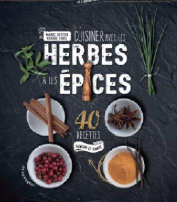 Cuisiner avec les Herbes & les Epices