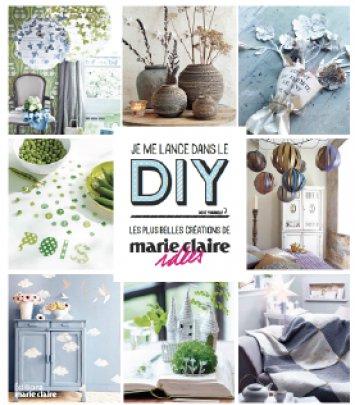 Je me lance dans le DIY - Les plus belles créations de Marie Claire Idées