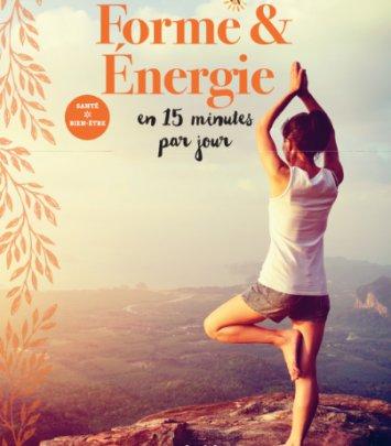 Forme & Energie en 15 minutes par jour
