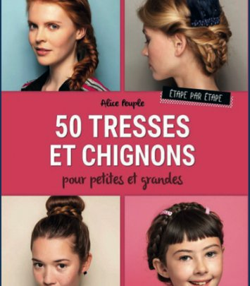 50 Tresses et Chignons pour Petites et Grandes