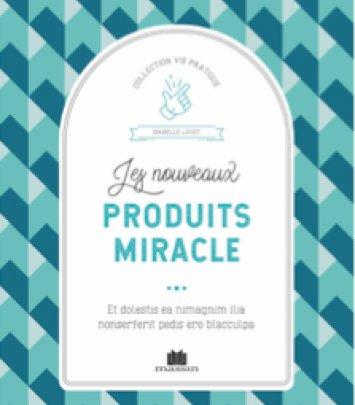 Les nouveaux produits miracle