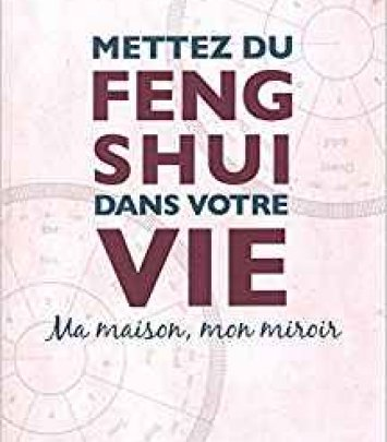 Mettez du Feng Shui dans votre vie